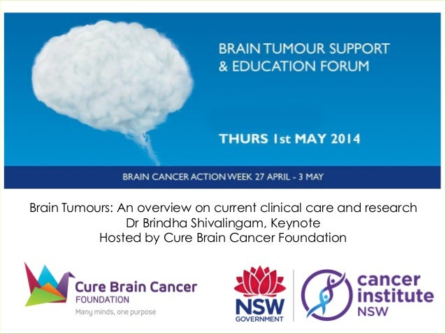 Brain Tumours: An overview on current clinical care and research Dr Brindha Shivalingam, Keynote Hosted by Cure Brain Canc...