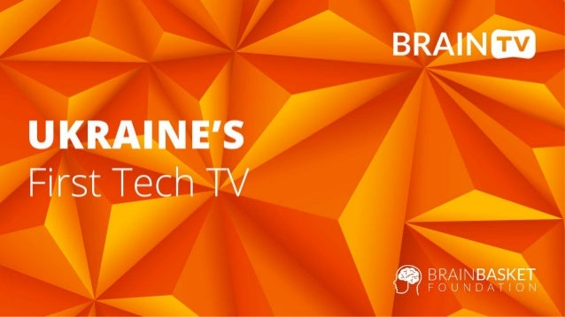 What is Brain TV?  Technical courses  Analytical report  Informative and entertaining stories  Live talk shows 100K+ v...