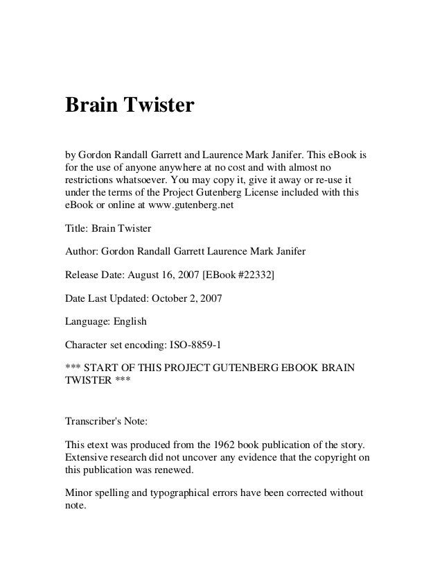 Brain Twisterby Gordon Randall Garrett and Laurence Mark Janifer. This eBook isfor the use of anyone anywhere at no cost a...