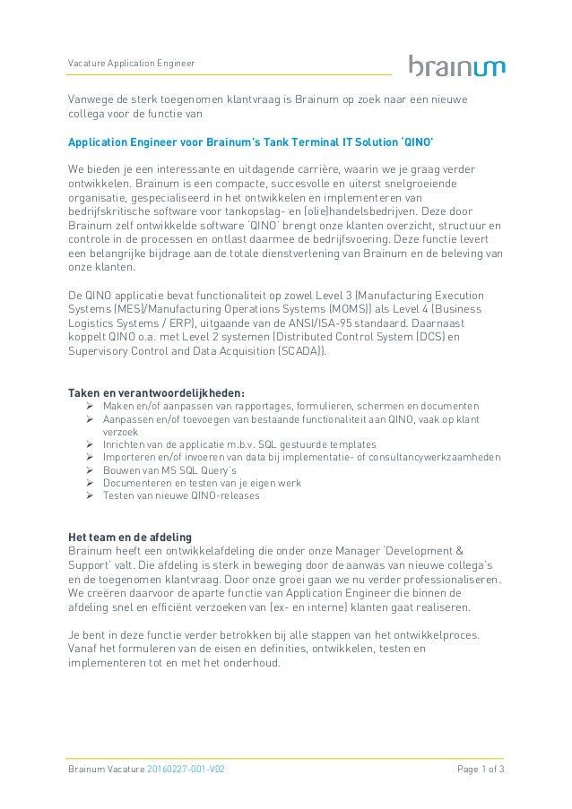 Vacature Application Engineer Brainum Vacature 20160227-001-V02 Page 1 of 3 Vanwege de sterk toegenomen klantvraag is Brai...