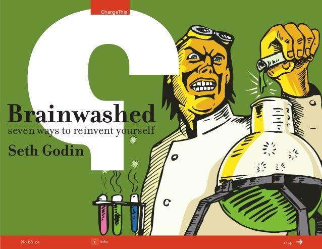 Brainwashedseven ways to reinvent yourself Seth Godin Info 1/14 ChangeThis No 66.01