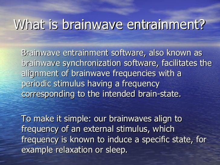Brainwave entrainment: Brainwave entrainment software