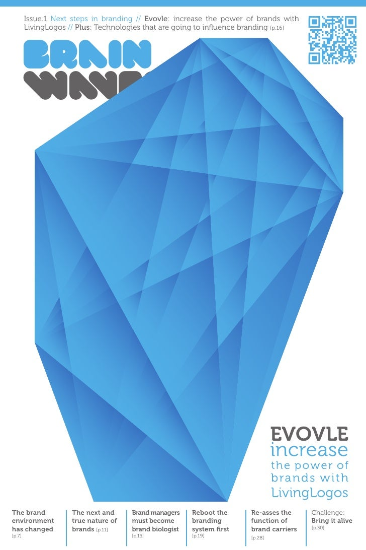 Issue.1 Next steps in branding // Evovle: increase the power of brands with         LivingLogos // Plus: Technologies that...