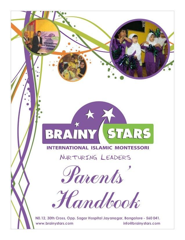 Parents' HandbookN0.12, 30th Cross, Opp. Sagar Hospital Jayanagar, Bangalore - 560 041. www.brainystars.com info@brainysta...