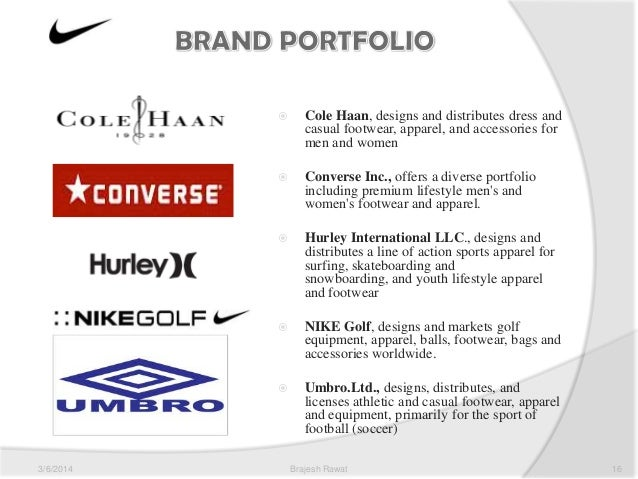 nike product portfolio On the product side, nike successfully overhaule d its apparel operations, garnered surging sales of its golf equipmen t after woods began using nike golf balls in 2000, and made a big pus h in the soccer shoe market, where it gained the top spot among europ ean soccer shoe buyers, leapfrogging over adidas, by 2003.
