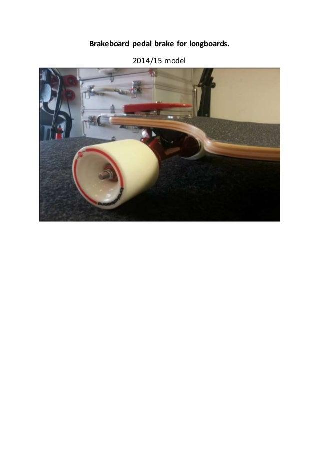 Brakeboard pedal brake for longboards. 2014/15 model