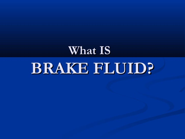 What ISBRAKE FLUID?