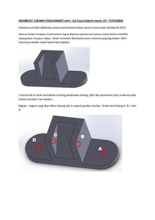 MEMBUAT LUBANG PADA BRAKET oleh : Zul Fauzi (teknik mesin UII – 07525008)Sebelumnya telah dijabarkan proses pembuatan brak...