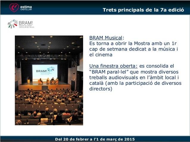 Del 20 de febrer a l'1 de març de 2015 BRAM Musical: Es torna a obrir la Mostra amb un 1r cap de setmana dedicat a la músi...