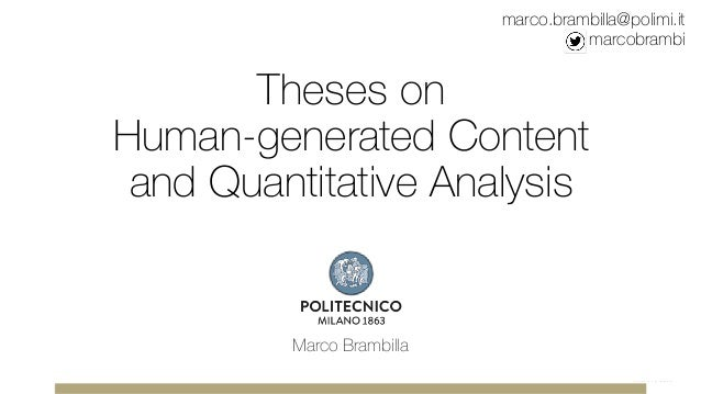 Theses on Human-generated Content and Quantitative Analysis Marco Brambilla marco.brambilla@polimi.it marcobrambi