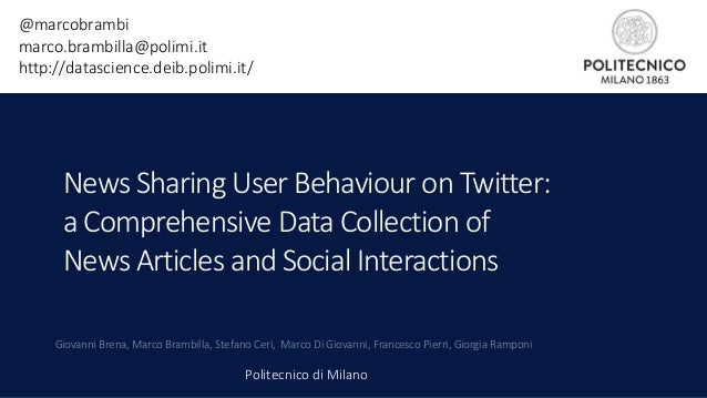 News Sharing User Behaviour on Twitter: a Comprehensive Data Collection of News Articles and Social Interactions Giovanni ...