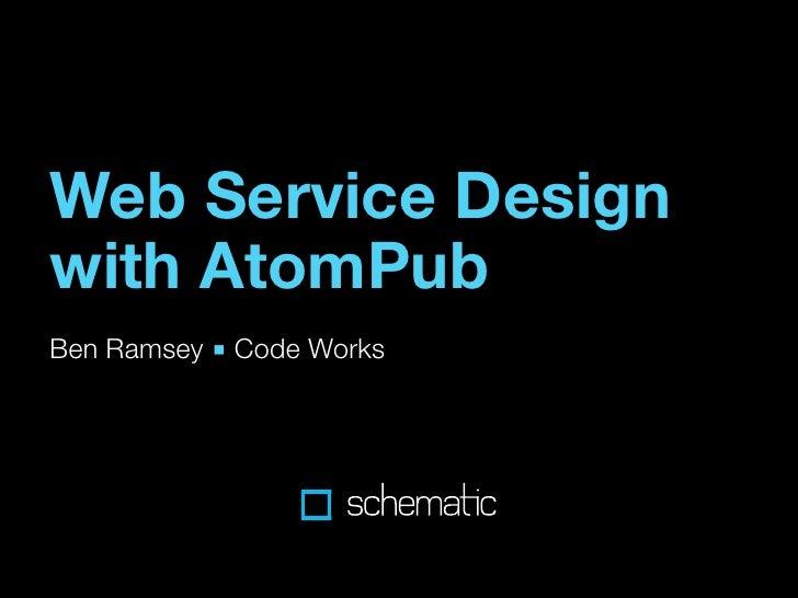 Web Service Design with AtomPub Ben Ramsey ■ Code Works