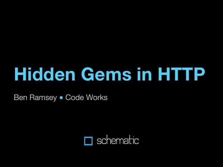 Hidden Gems in HTTP Ben Ramsey ■ Code Works