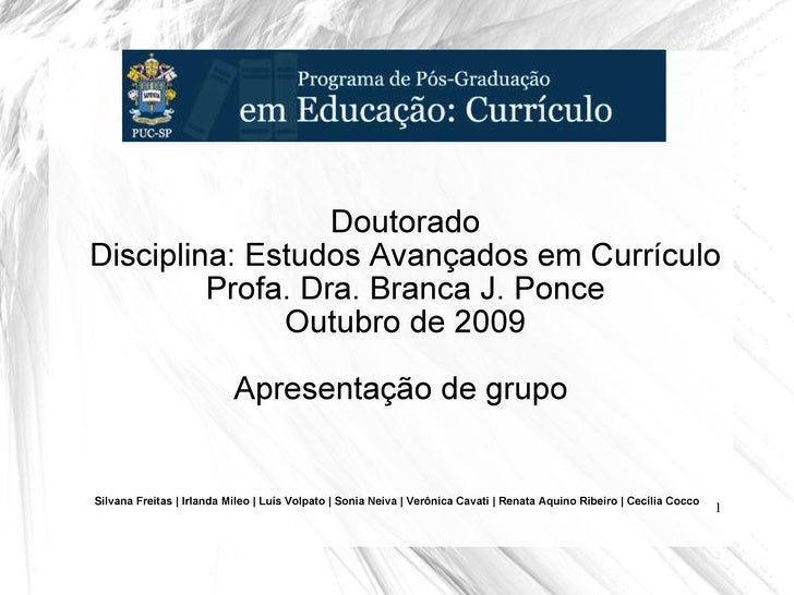 Silvana Freitas | Irlanda Mileo | Luís Volpato | Sonia Neiva | Verônica Cavati | Renata Aquino Ribeiro | Cecília Cocco Dou...