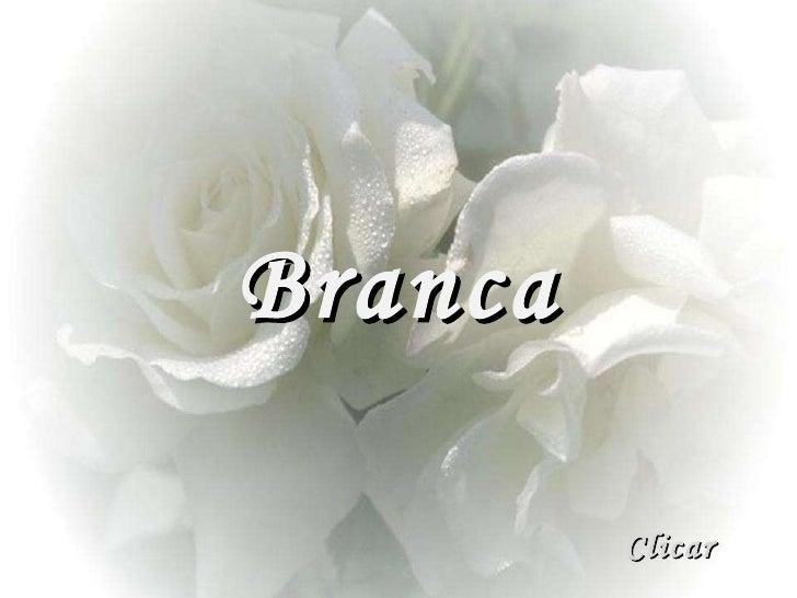 Branca Clicar