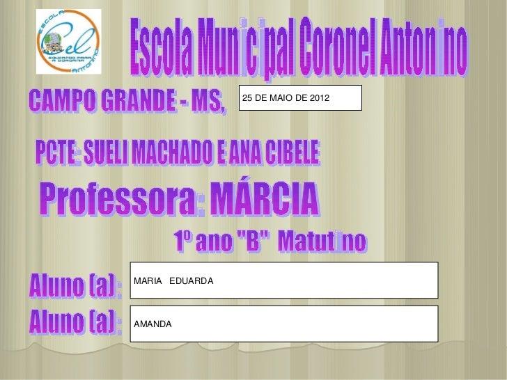 25 DE MAIO DE 2012MARIA EDUARDA.AMANDA