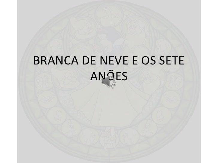BRANCA DE NEVE E OS SETE        ANÕES