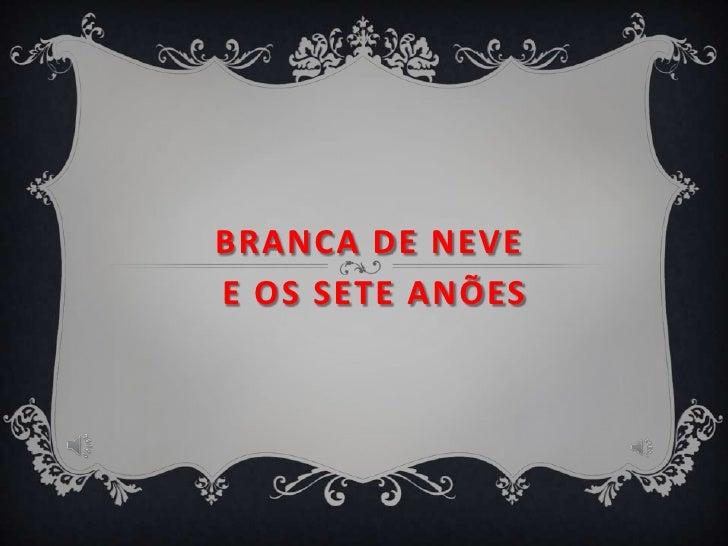 BRANCA DE NEVEE OS SETE ANÕES