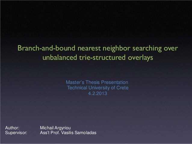 Branch-and-bound nearest neighbor searching over             unbalanced trie-structured overlays                          ...