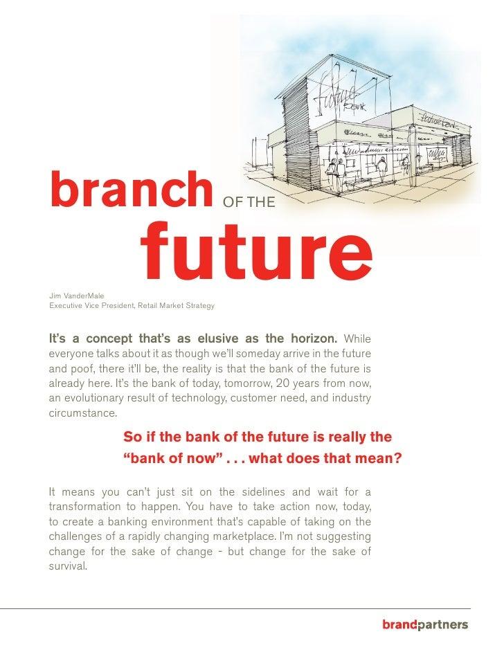 branch                                             of the     Jim VanderMale                           future Executive Vi...