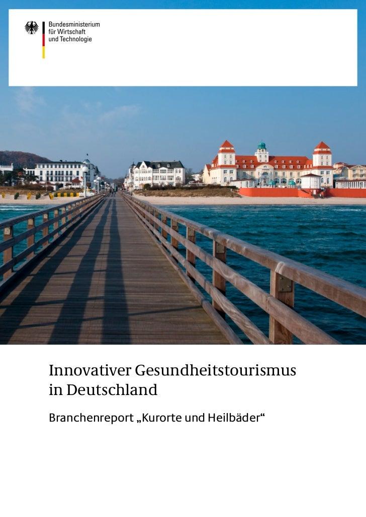 """Innovativer Gesundheitstourismusin DeutschlandBranchenreport """"Kurorte und Heilbäder"""""""