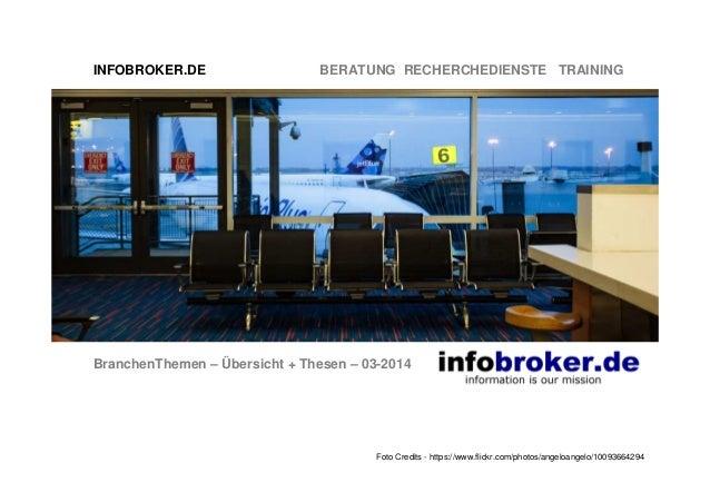 INFOBROKER.DE BERATUNG RECHERCHEDIENSTE TRAINING BranchenThemen – Übersicht + Thesen – 03-2014 Foto Credits - https://www....