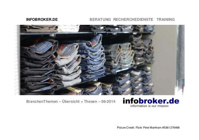INFOBROKER.DE BERATUNG RECHERCHEDIENSTE TRAINING BranchenThemen – Übersicht + Thesen – 06-2014 Picture Credit: Flickr Pete...
