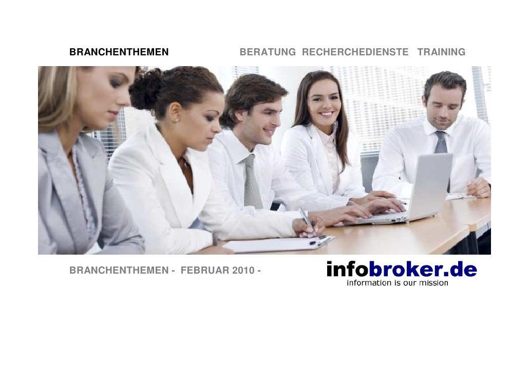 BRANCHENTHEMEN             BERATUNG RECHERCHEDIENSTE TRAINING     BRANCHENTHEMEN - FEBRUAR 2010 -