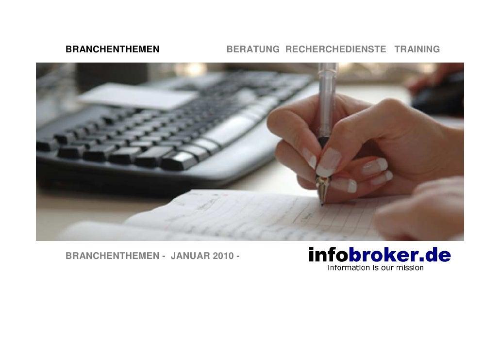 BRANCHENTHEMEN             BERATUNG RECHERCHEDIENSTE TRAINING     BRANCHENTHEMEN - JANUAR 2010 -