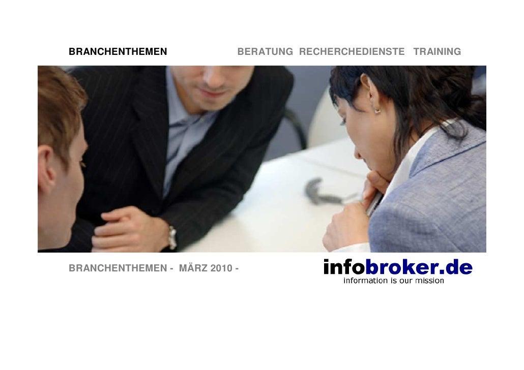 BRANCHENTHEMEN             BERATUNG RECHERCHEDIENSTE TRAINING     BRANCHENTHEMEN - MÄRZ 2010 -