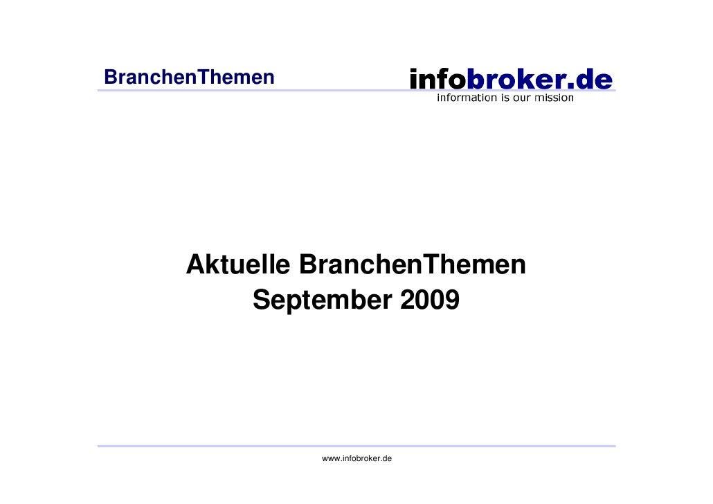 BranchenThemen           Aktuelle BranchenThemen           September 2009                      www.infobroker.de
