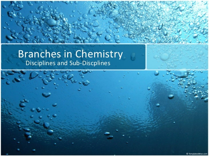 Branches in Chemistry Disciplines and Sub-Discplines
