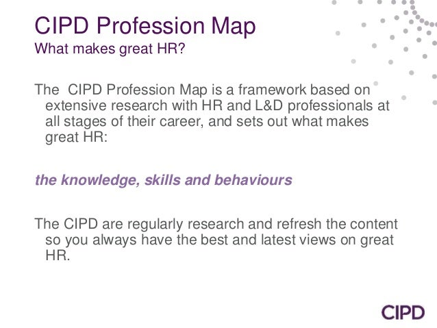 human resources profession map Human recourses professional map (hrpm) the cipd in hrpm in general sets out how hr adds value to the organization human resources profession map (hrpm.