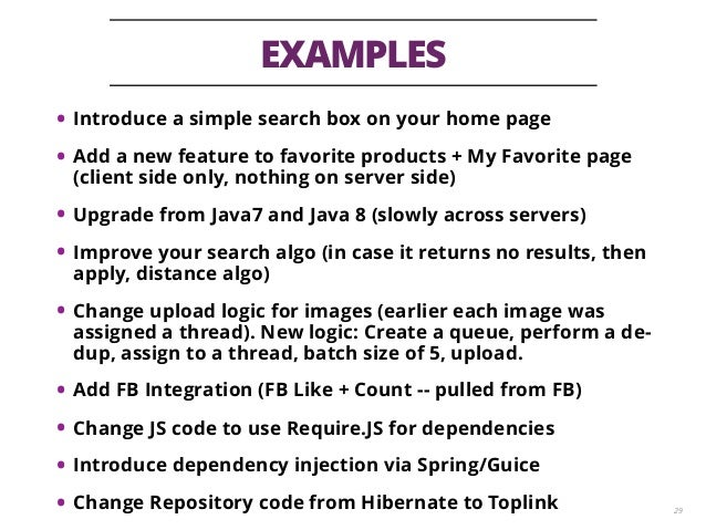 EXAMPLES 29 • Introduce a simple search box on your home page • Add a new feature to favorite products + My Favorite page ...