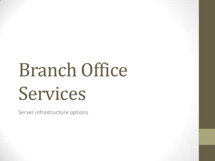 Branch Office Services<br />Server infrastructure options<br />