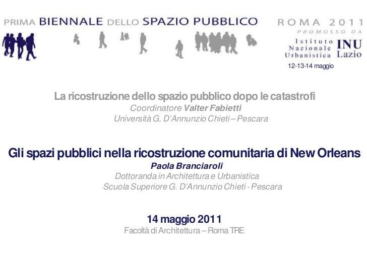 12-13-14 maggio        La ricostruzione dello spazio pubblico dopo le catastrofi                        Coordinatore Valte...