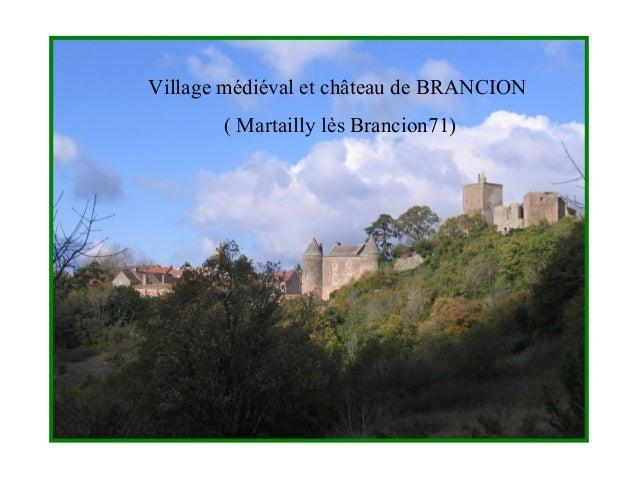 Village médiéval et château de BRANCION  ( Martailly lès Brancion71)