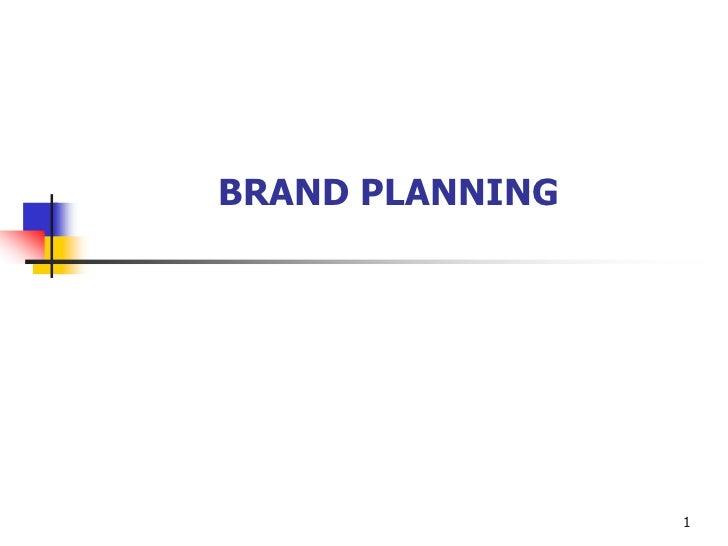 BRAND PLANNING                      1