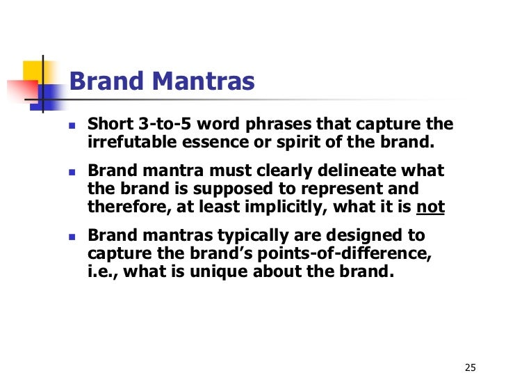 Brand Mantras Typically Are Designed To Capture The Brand S Points Of