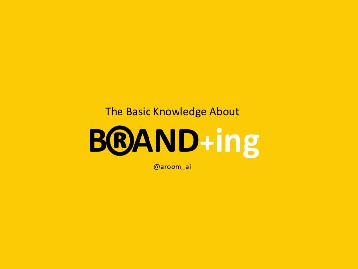The Basic Knowledge AboutB AND+ing        @aroom_ai
