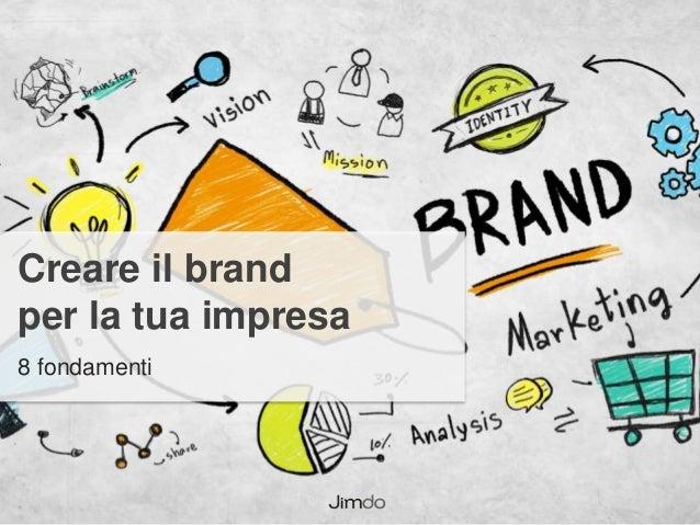 Creare il brand per la tua impresa 8 fondamenti