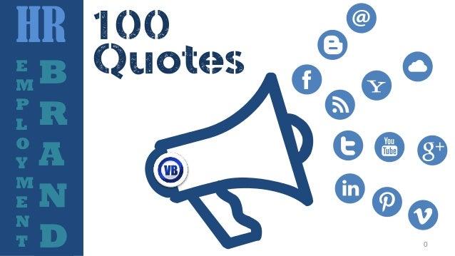 B R A N D E M P L O Y M E N T HR Quotes 100 0