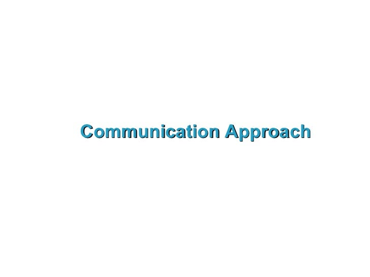 Communication Approach