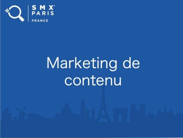 1 SMX PARIS 8 ET 9 JUIN 2015 Marketing de Contenu … ils avaient juste oublié la créativité et la distribution quand ils on...