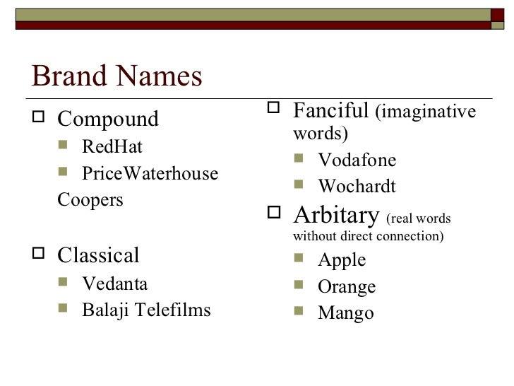 Brand Names <ul><li>Compound  </li></ul><ul><ul><li>RedHat </li></ul></ul><ul><ul><li>PriceWaterhouse </li></ul></ul><ul><...