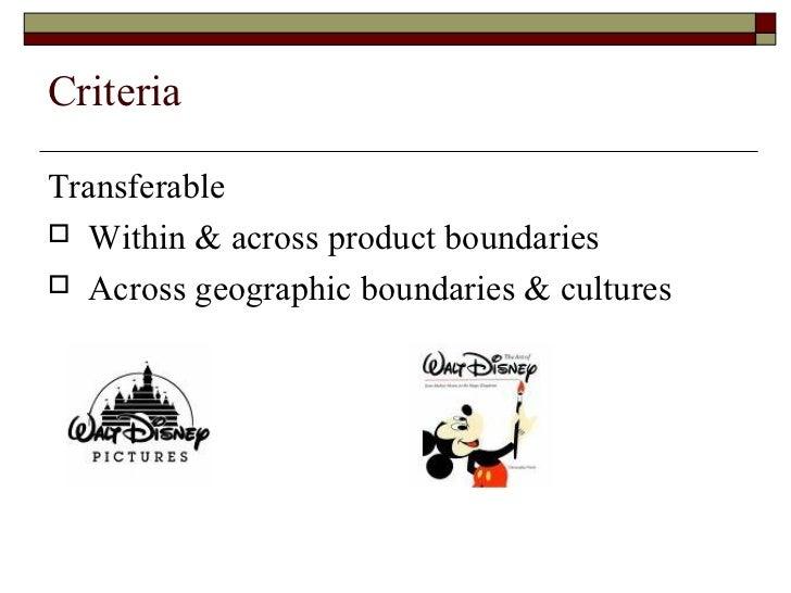 Criteria <ul><li>Transferable </li></ul><ul><li>Within & across product boundaries </li></ul><ul><li>Across geographic bou...