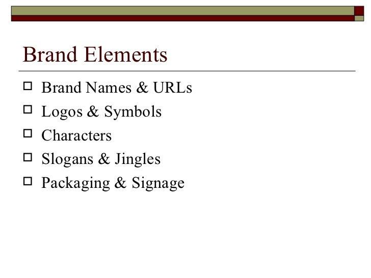 Brand Elements <ul><li>Brand Names & URLs </li></ul><ul><li>Logos & Symbols </li></ul><ul><li>Characters </li></ul><ul><li...