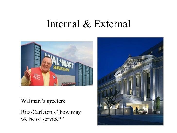 "Internal & External Walmart's greeters Ritz-Carleton's ""how may we be of service?"""