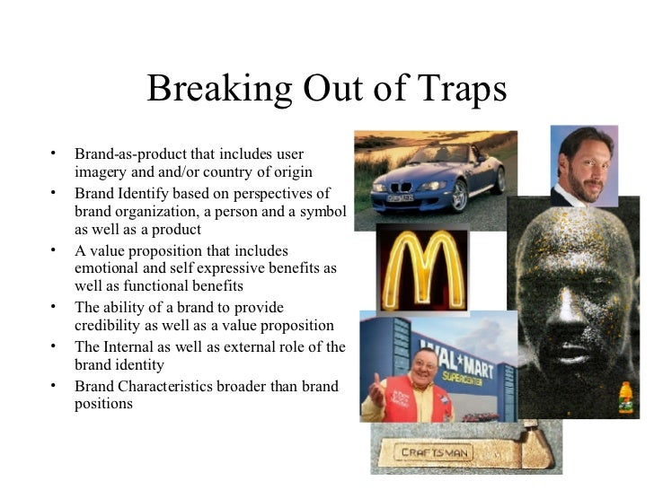 Breaking Out of Traps <ul><li>Brand-as-product that includes user imagery and and/or country of origin </li></ul><ul><li>B...
