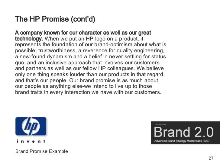 The HP Promise (cont'd) A company known for our character as well as our great technology. When we put an HP logo on a pro...